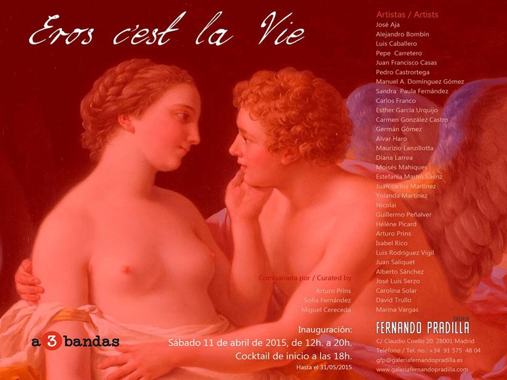 Eros c'est la vie, 2015. Galería Fernando Pradilla, Madrid.