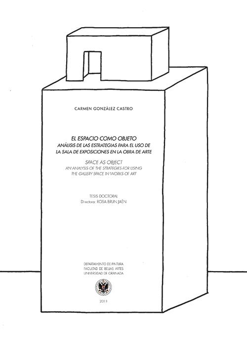 El espacio como objeto. Análisis de las estrategias para el uso de la sala de exposiciones en la obra de arte, 2011